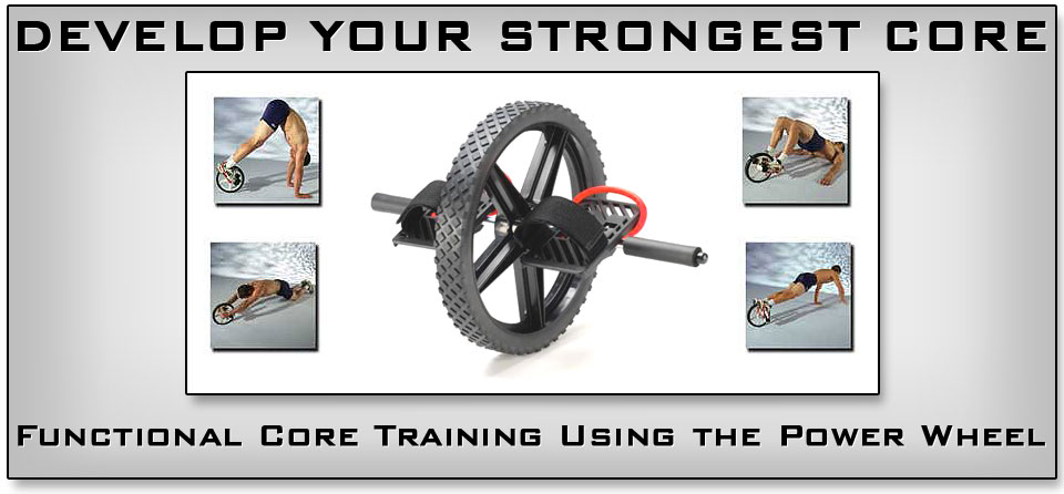 Research Proves Power Wheel Is The Best Tool For Building A Strong Core